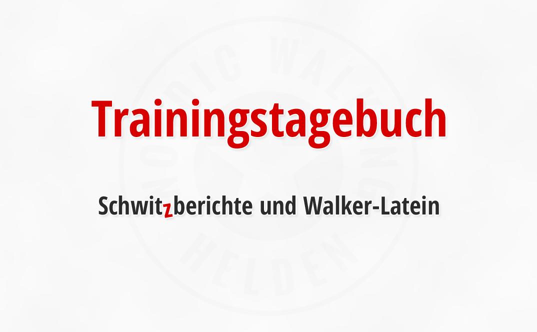 Trainingstagebuch: Schwitzberichte und Walker-Latein